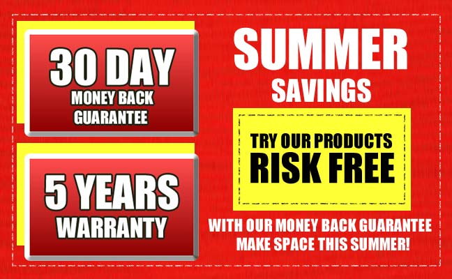 Summer savings, try our products risk free with our money back guarantee, make space this summer